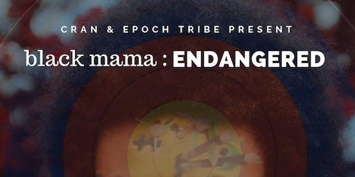Black Mama Endangered