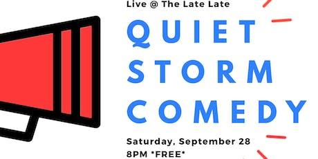 QUIET STORM Comedy tickets
