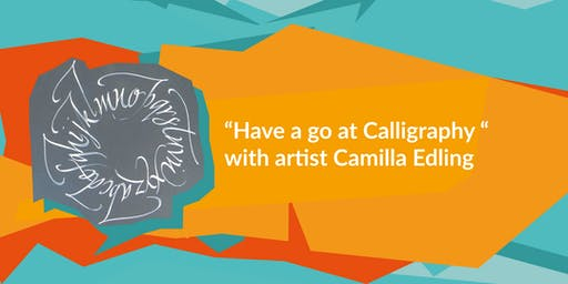 """Feast Festival Presents """"Have a go at Calligraphy """"  with artist Camilla Edling"""