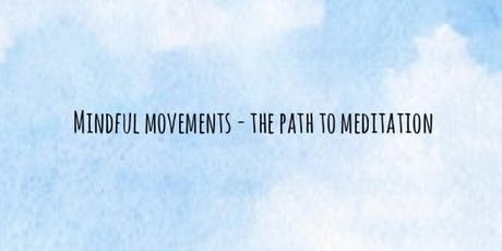 Mindful Movements - The Path to Meditation - with Linda tickets