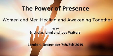 The Power of Presence - Women and Men Healing and Awakening Together tickets