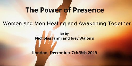 The Power of Presence - Women and Men Healing and Awakening Together
