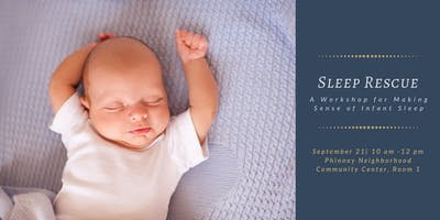 Sleep Rescue! - An Infant Sleep Workshop