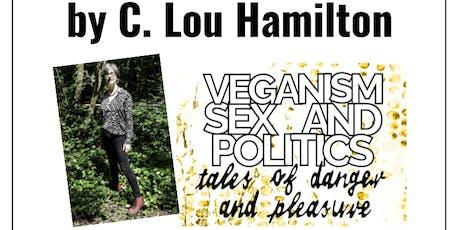 Author talk: Veganism, Sex and Politics by C Lou Hamilton tickets