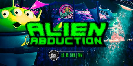 Psychedelic Gaff #18 Alien Abduction w/ Diksha & Synkronic tickets