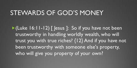 God's Finances - Are you a good Steward of what God has given you? tickets