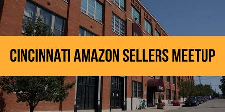 Amazon Sellers Cincinnati Meetup tickets