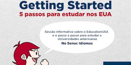 Getting Started - seu primeiro passo rumo a uma universidade americana. ingressos