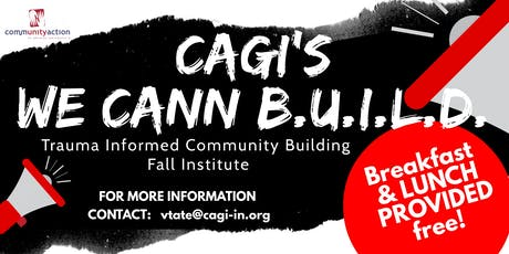 CAGI'S We CANN BUILD - Trauma Informed Community Building Institute tickets