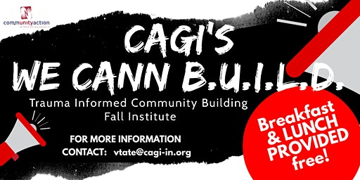 CAGI'S We CANN BUILD - Trauma Informed Community Building Institute