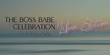 The Boss Babe Celebration: Libra Edition tickets