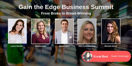 Gain the Edge Networking Summit - From Broke to Bread- Winning tickets