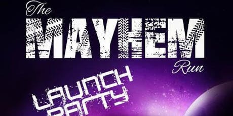 The Mayhem Run Official Launch Party tickets