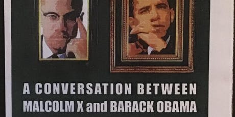 A Conversation Between Macolm X and President Obama - 10th Anniversary  tickets