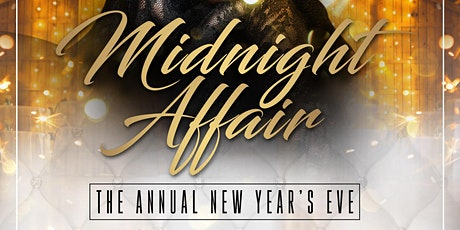 MIDNIGHT AFFAIR NEW YEARS EVE CELEBRATION tickets