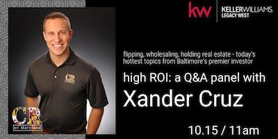 high ROI: a Q&A panel with Xander Cruz