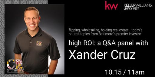 high ROI: a Q&A panel with Xander Cruz