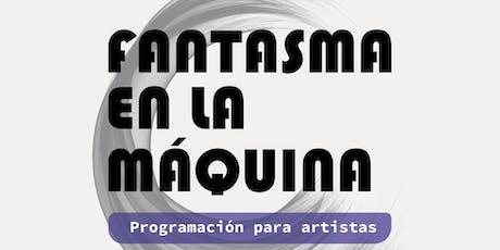 Fantasma en la máquina: programación para artistas entradas