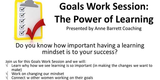 10-16-19 Goals Work Session: The Power of Learning