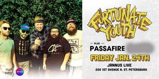FORTUNATE YOUTH & PASSAFIRE w/ TBA - St Pete
