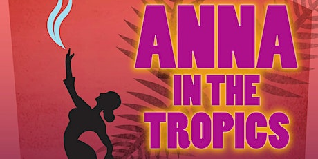 Anna in the Tropics tickets