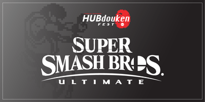 HUBdouken Fest | Super Smash Bros Ultimate