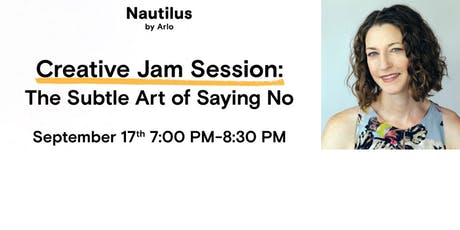Creative Jam: The Subtle Art of Saying No tickets