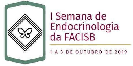 I Semana de Endocrinologia da FACISB ingressos