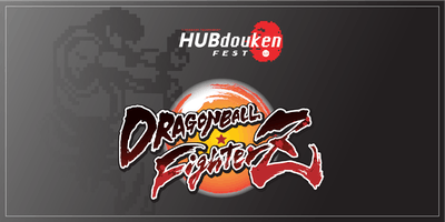 HUBdouken Fest | DragonBall FighterZ