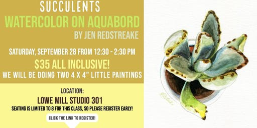 Watercolor on Aquabord with Jen Redstreake:: SUCCULENT Minis!
