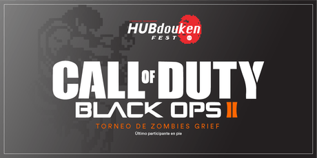 HUBdouken Fest | Call of Duty Black Ops 2: Zombies Grief tickets
