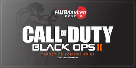 HUBdouken Fest | Call of Duty Black Ops 2: Zombies Grief boletos