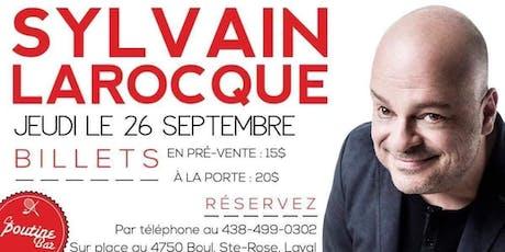 Sylvain Larocque humoriste billets