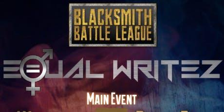 BLACKSMITH BATTLE LEAGUE PRESENTS: EQUAL WRITEZ tickets