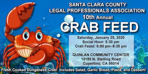 Santa Clara County Legal Professionals Association 10th Annual Crab Feed