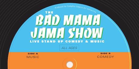 Bad Mama Jama 15 feat. Lake Big Dog tickets