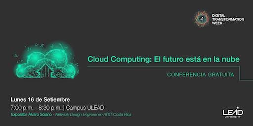 Cloud Computing: El Futuro está en la Nube