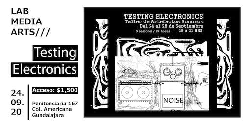 TESTING ELECTRONICS - Taller de Artefactos Sonoros @ Laboratorio Media Arts