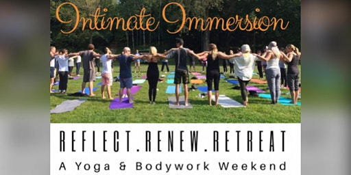 Intimate Immersion: Yoga & Bodywork Weekend Retreat