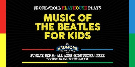 Beatles for Kids! Presented by The Rock & Roll Playhouse tickets