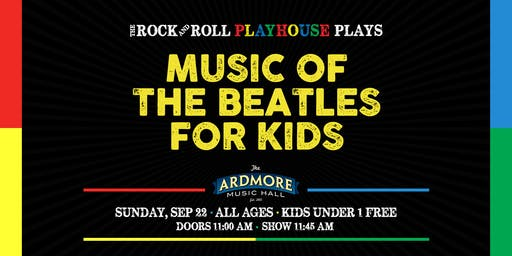 Beatles for Kids! Presented by The Rock & Roll Playhouse