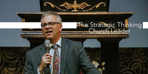 Professional Development Seminar- The Strategic Thinking Church Leader: Overcoming Current Challenges