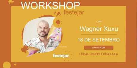 Workshop Festejar com Wagner Xuxu ingressos