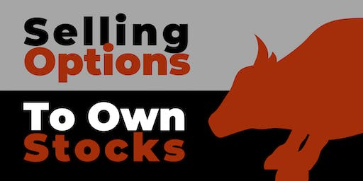 Selling Options to Own Stocks