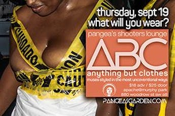 Pangea's Shooters Lounge -ABC: Anything But Clothes tickets