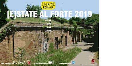 [E]STATE AL FORTE! Edizione 2019_Forte Monte Antenne_VISITE GUIDATE biglietti