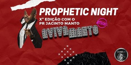 PROPHETIC NIGHT X EDIÇÃO COM JACINTO MANTO ingressos