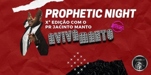 PROPHETIC NIGHT X EDIÇÃO COM JACINTO MANTO