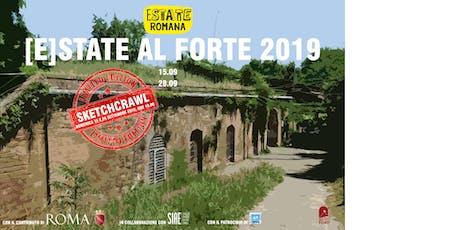 [E]STATE AL FORTE! Edizione 2019_Forte Monte Antenne_Sketchcrawl biglietti