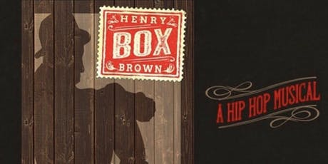 BOX! A hiphop musical. The story of Henry Box Brown  tickets